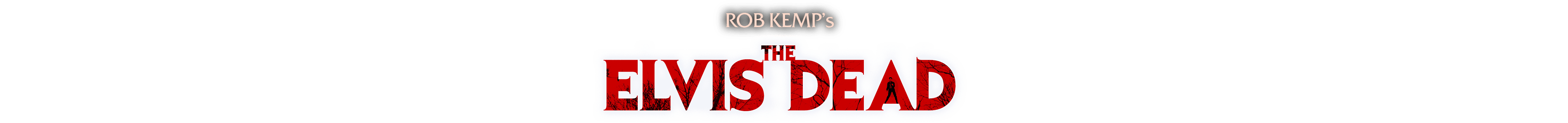 Rob Kemp's The Elvis Dead